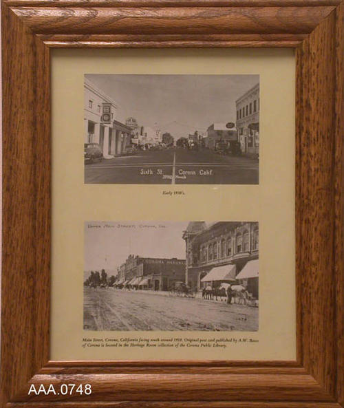 "This artifact is framed art featuring two Corona street scenes.  (1) B/W of Sixth Street, early 1930's, (2) B/W of Main Street, around 1910.  This  framed art measures 10 1/2"" x 12 1/2""."