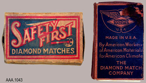 "This artifact is an old Safety First, Diamond Match Box.  There are no matches in the box.  The text on the front reads:  Safety First - Diamond Matches.""  The back has the Diamond Match logo.  Below the logo is the following text:  ""Made in U.S.A. - By American Workers - of American Materials - for American Climate - The Diamond Match Company."" DONOR'S REMARKS:  This artifact was removed from the Tuthill Home on W. Main Street prior to demolition."