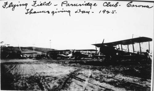 Thanksgiving Day 1925, the flying field at Parkridge Country Club. Located in NE Corona.