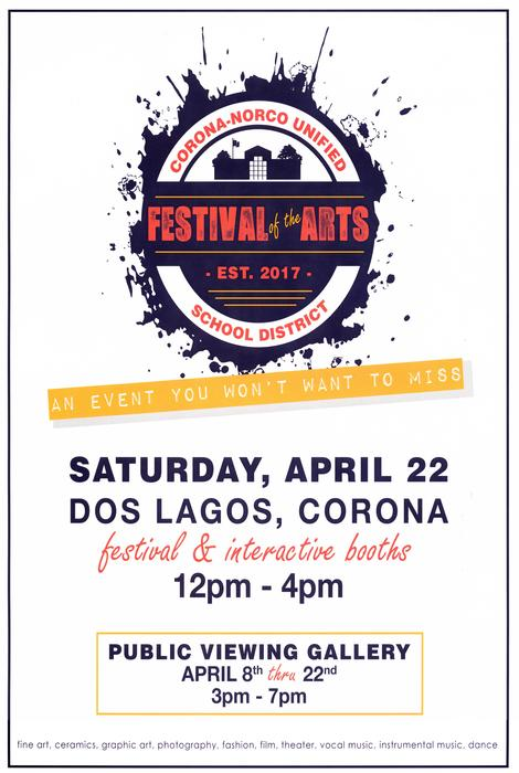 Poster for the CNUSD's first Festival of the Arts on Saturday, April 22, 2017. The festival replaced the annual high school art show and was held at Dos Lagos in south Corona.