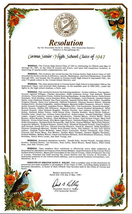 Resolution  from the California State Senate recognizing Corona Senior High School Class of 1947. The resolution was sponsored by David G. Kelley, resolution number 744, and dated May 17, 1997.