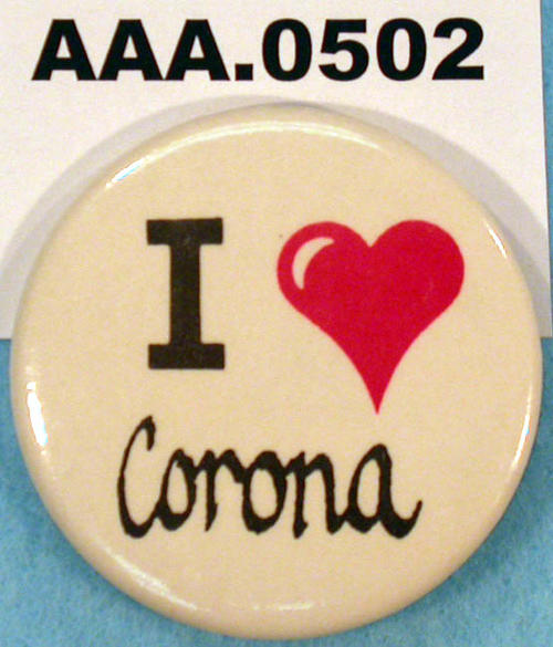 "Button with the phrase, ""I ♥ Corona."""