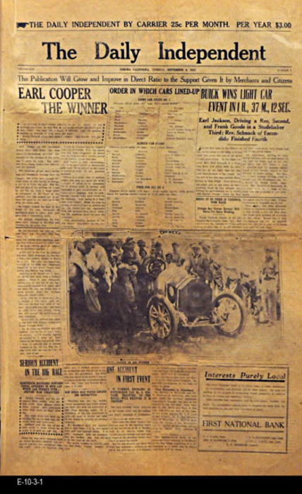 "NEWSPAPER: The Corona Independent  - Local news, ads, and personals. -  HEADLINE:  None -  LEAD STORIES: Earl Cooper the Winner- MEASUREMENTS:  22"" x 15"" - CONDITION:  The paper has turned brown.  This paper is kept in a Mylar sleeve.  - COPIES:  1."