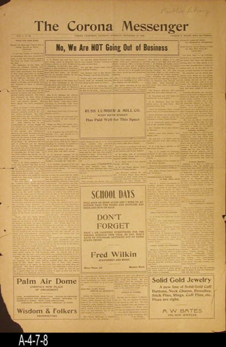 "NEWSPAPER:  The Corona Messenger - Vol 1, NO. 13, four pages.  News and local ads, and a major announcement that the newspaper is not going out of business. -  MEASUREMENTS:  21 1/2"" x 14 3/4"" - CONDITION:  Paper is very brittle and is turning brown.  Pieces missing and there are tears in the margin area. - COPIES:  1."