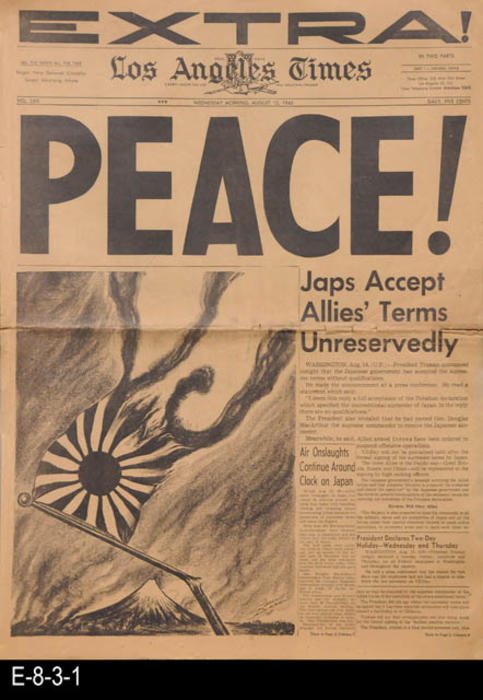 "This is a published EXTRA of the Los Angeles Times (General News, Part 1) announcing the end of WWII.  This paper also carries national, state, and local news as well as paid advertising.  PAGES:  10, MEASUREMENTS:  23"" X 16 1/4"", CONDITION:  The paper is turning brown and some small tears on the pages, COPIES:  1"