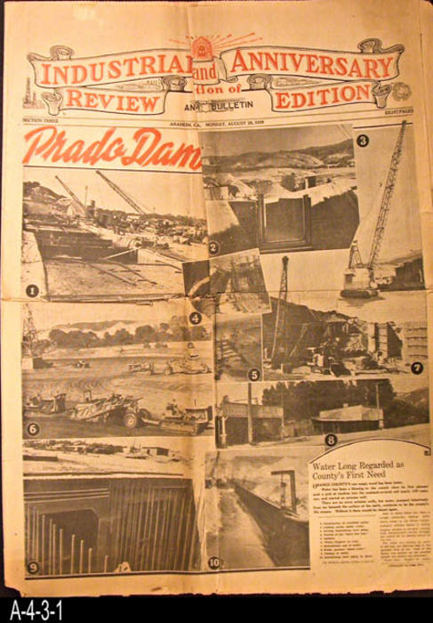 "NEWSPAPER: Anaheim Bulletin  - This is the Industrial and Anniversary Edition of the Review Edition .  The front page features eight photos of the Prado Dam construction. There is also discussion about the need for water in the area (including Orange County.)   The remainder of the pages feture information about Anaheim including advertising for the area. - Pages: 8 - MEASUREMENTS:  22 1/2"" x 17""  - CONDITION:  The paper is beginning to turn brown and become brittle. There is damage on the fold lines.  Edges are also beginning to fray. - COPIES:  1."