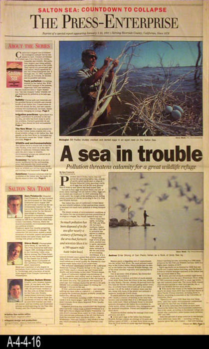 "The Press Enterprise - CONTENT:  This supplement is a reprint of the articles published by the newspaper during the period of January 3-10, 1993, under the title: ""Salton Sea:  Countdown to Collapse."" - PAGES:  12  - MEASUREMENTS:  22 1/4"" x 13 3/4""  - CONDITION:  This supplement is in good condition.  -  COPIES:  1."