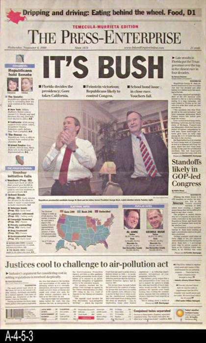 "The Press Enterprise - CONTENT:  This is section A of the newspaper with the headline, ""It's Bush,"" referring to the election of George Bush over Al Gore to the Presidency of the United States  This paper follows the ""It's Close,"" newspaper (A-4-5-2) published earlier in the day. There is other election news as well as regular news articles. - PAGES:  18  - MEASUREMENTS:  22"" x 13 /8""  - CONDITION:  Very good.  -  COPIES:  1."