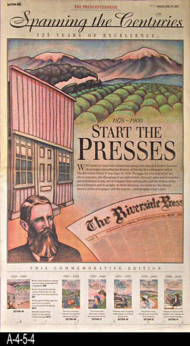 "The Press Enterprise - CONTENT:  This is part 1 of 6 of a series published on June 29, 2003, titled, ""Spanning the Centuries, 125 Years of Excellence,"" covering 125 years of publication by The Press Enterprise.  Section AA covers the time frame from 1878 to 1900, ""Start the Presses."" - PAGES:  18  - MEASUREMENTS:  22 1/4"" x 12 1/2""  - CONDITION:  Very good.  -  COPIES:  2."
