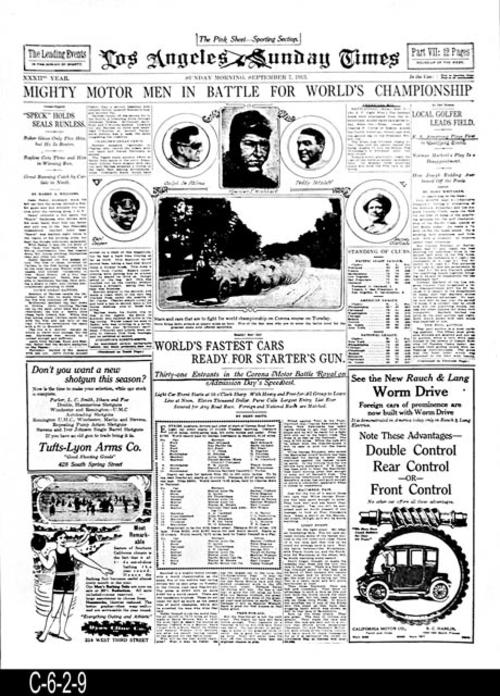 "Los Angeles Times -32nd Year  -Sunday, September 7, 1913  - This is a reproduction of four pages from Part 7.  There is the cover page, page 6 and two other pages where the page number is either missing or unreadable.  These pages have both photographs and articles on the Corona Road Race.  - MEASUREMENTS:  24"" X 17 1/2"" - CONDITION: This reproduction is a photostatic copy of four pages and is in excellent condition.  -  COPIES:  1."