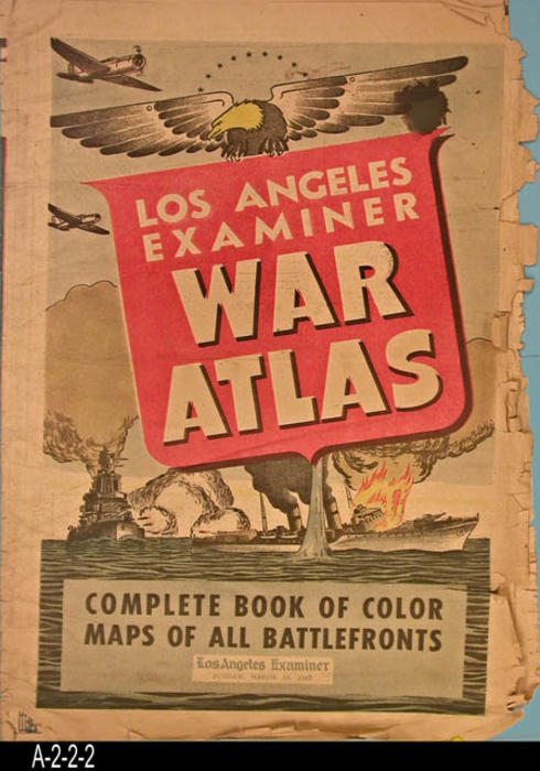"Los Angeles Examiner - War Atlas - This Sunday supplement has a complete book of color maps of all battlefronts.  There is an index on page 2.  There are business and product ads.  PAGES:  23. - MEASUREMENTS:  16 1/2"" X 11"" - CONDITION:  There is a stain in the upper right hand corner.  The edges of the right hand margin are very frayed.  COPIES:  1."