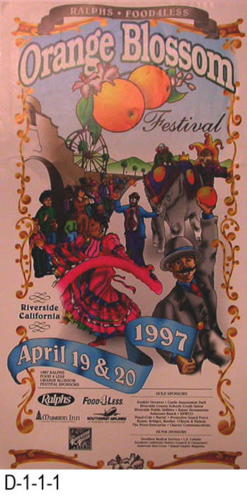 "This poster if for the 1997 Orange Blossom Festival held in Riverside, California on April 19 and 20, 1997.  Major sponsors were:  Ralphs, Food 4 Less, Mission Inn,  Southwest Airlines, Riverside Pride.  MEASUREMENTS: 18.5"" x 10"" -  CONDITION:  Excellent - COPIES:  1"