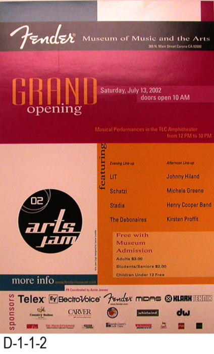 "This poster if the for Grand Opening of the Fender Museum of Music and the Arts located at 365 N. Main Street, Corona, California.  The Grand Opening was held on Saturday, July 13, 2002 at 10 AM.  The 2002 Arts Jam logo was designed by Lance Lovette.  The museum may be contacted at www.fendermuseum.com.  MEASUREMENTS: 17"" x 11"" -  CONDITION: Excellent - COPIES: 2."