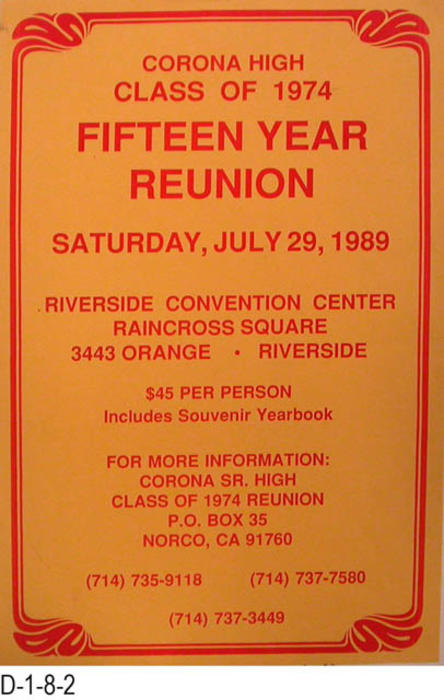 "This poster advertises the Corona High School Class of 1974 fifteen year class reunion.  MEASUREMENTS:  17"" X 11"" - CONDITION:  Very Good - COPIES:  1."