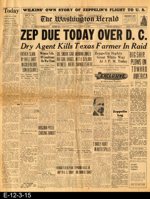 "The main headline is:  ZEP DUE TODAY OVER D. C.  This newspaper also carries international, national, local news and advertising.  PAGES:  4 (pages on consecutive), MEASUREMENTS:  21 1/2"" X 17"", CONDITION:  The newsprint is becoming brown and brittle.  There are tears on the fold line, and the margin areas show wear and tear.  All print, pictures, and graphics are very legible.  COPIES:  1"