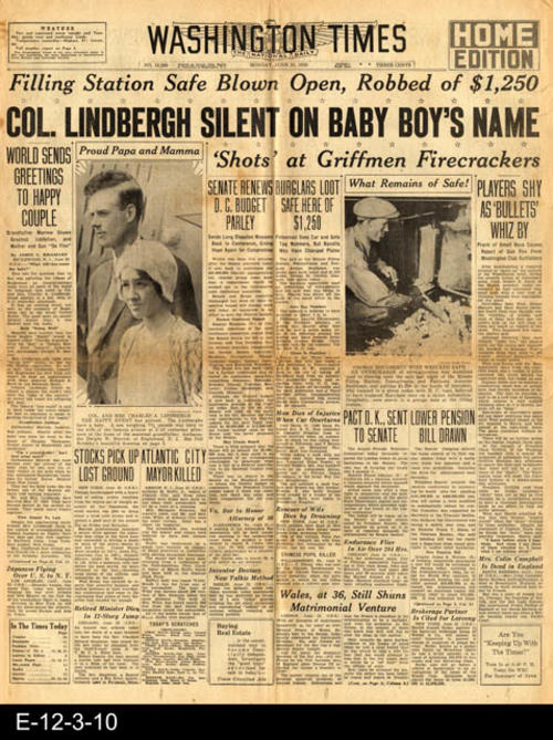 "This newspaper is reporting the arrival of Charles and Anne Lindbergh's baby boy. This newspaper also has other international, national, and local news and advertising.  PAGES:  4 (1,2 and 13,14), MEASUREMENTS:  21 1/2"" X 17"", CONDITION:  This paper is becoming brittle and brown.  The fold lines and margin areas show wear and tear.  COPIES: 1"