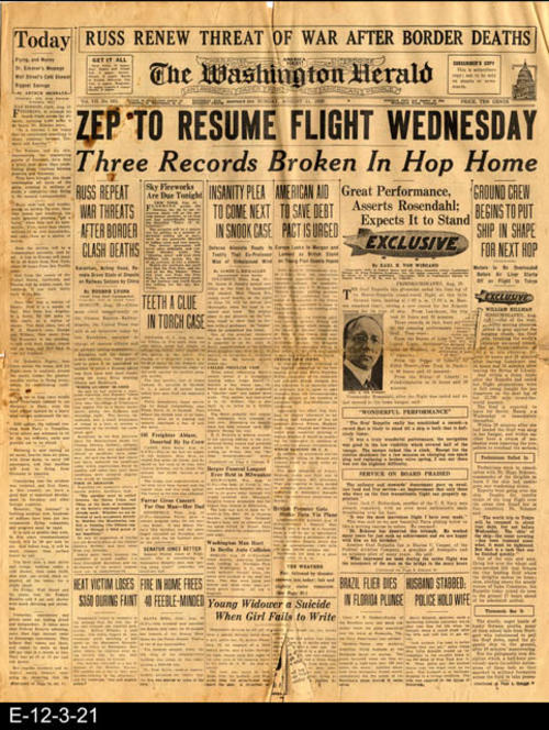"The headline reports that the Zep was to Resume Flight Wednesday. Information on the murder trial of Dr. James H. Snook is also a front page article.  Information on the Graf Zeppelin and other international, national, local news and advertising is also in this newspaper.  PAGES:  8 (not consecutive), CONDITION:  The newsprint is beginning to turn brown and is brittle.  There is a 3"" tear starting at the bottom margin following the center fold.  The horizontal fold line also shows wear and tear.  A small triangular shape about 1"" hight is missing on the first page.  There is a 2"" tear starting from the top margin. All text and photos are very legible except where damage is found., MEASUREMENTS:  21 1/2"" X 17"", COPIES: 1."