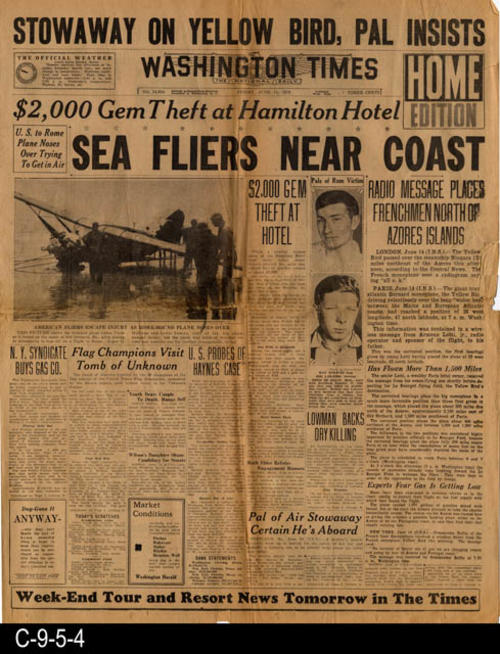 "This newspaper has three headlines:  Stowaway On Yellow Bird, Pal Insists, $2,000 Gem Theft at Hamilton Hotel, and Sea Fliers Near Coast.  This newspaper has international, national and local news and advertising.  PAGES:  4, but not consecutive, MEASUREMENTS:  21 1/2"" X 17"", CONDITION:  Most of the damage is confined to the fold lines of the newspaper.  Text and photographs are very legible where there is not damage.  COPIES: 1"