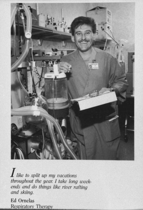 "Photo of Eddie Ornelas taken on the job as a Respiratory Therapist. Statement in lower left reads: ""I like to split up my vacations throughout the year. I take long weekends and do things like river rafting and skiing."""