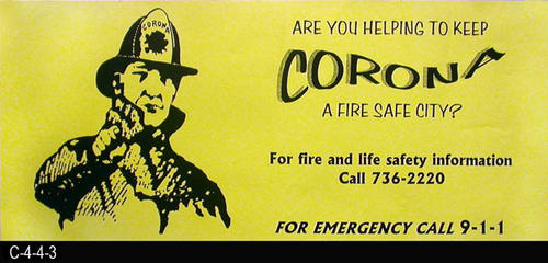 "This yellow poster asks the question:  ""Are You Helping to Keep Corona A Fire Safe City?""  MEASUREMENTS:  18"" X 42"" - CONDITION:  Good - COPIES:  2."