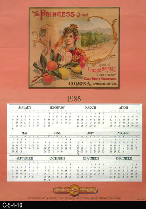 "This poster is a 1988 calendar featuring a Princess Brand Citrus label picture, the original document supplied by the Corona Public Library Heritage Room.  The color separation work was done by  J and L Color Services of Anaheim, CA.  MEASUREMENTS:  24"" X 18"" - CONDITION:  This poster shows wear and tear with creases and gray marks on the peach colored background. - COPIES:  3."
