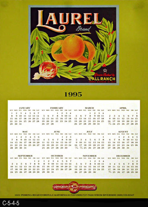 "This poster is a 1995 calendar on an avacado green background featuring a Laurel Brand fruit label picture.    MEASUREMENTS:  24"" X 18"" - CONDITION:  One poster is in very good condition; the other poster has tape in the margin areas and a dark smudge.  - COPIES: 2."