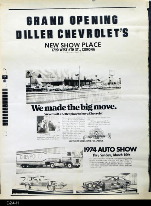 "This poster advertises the opening of Diller Chevrolet at 1720 W. 6th St. in Corona.  They previously had been located at 406 W. 6th St. in Corona.  Also advertised on this poster was a traveling Auto Show. - MEASUREMENTS:  24"" X 18"" - CONDITION:  Good.  - COPIES:  1"