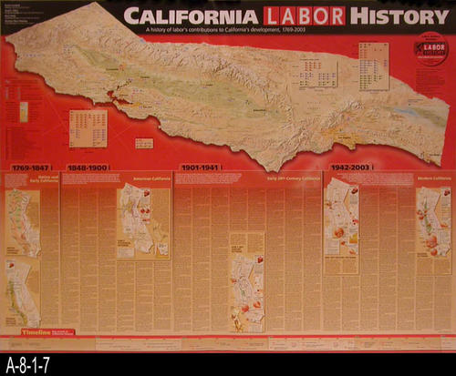 "This poster gives information about California Labor History from 1769 - 2003 - MEASUREMENTS:  34"" x 44""  - CONDITION:  Very good.   - COPIES: 1."