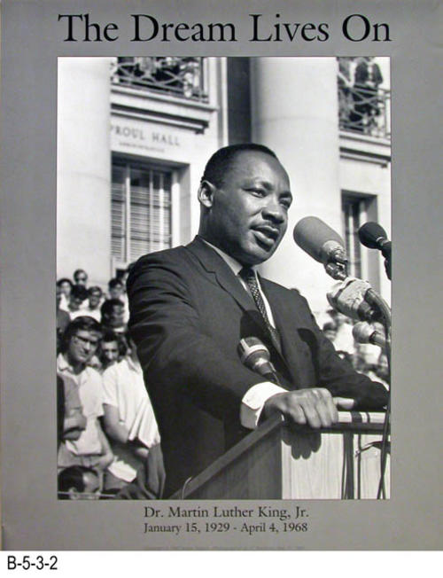 "The photograph of Dr. King on this poster was taken on May 17, 1967, on the University of California Berkley Campus.   - MEASUREMENTS:  20"" x 16"" - CONDITION: Excellent condition - This poster is in a Mylar sleeve. - COPIES:  1."