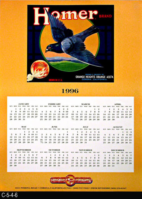 "This poster is a 1996 calendar on a light orange background featuring a Homer Brand fruit label picture.   MEASUREMENTS:  24"" X 18"" - CONDITION:  These four posters are in good condition.  - COPIES: 4."