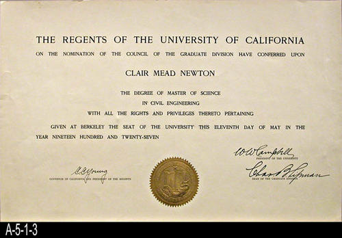 "This document is a diploma from the University of California confiring the Master of Science degree in Civil Engineering on Clair Mead Newton. MEASUREMENTS:  11"" x 17"" - CONDITION:  This document is in very good condition.  This document is kept in a Mylar sleeve. - COPIES:  1."