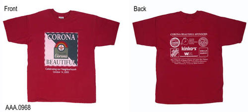 "This artifact is a red T-Shirt (Size L).  The front reads:  ""Corona Beautiful (with logo) - Celebrating Our Neighborhoods - October 14, 2000.""  On the back the sponsors are listed."