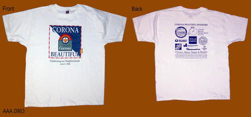 "This artifact is a white T shirt, size XL.  On the front is the Corona Beautiful logo with the following text:  ""Celebrating Our Neighborhood - June 5, 1999.  The back of the T shirt lists the sponsors."