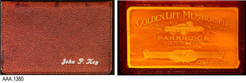 "This artifact is a Golden Life Membership card printed on a gold-tone piece of metal.  The card comes in a brown leather case.  The name, John P. Key,  is printed in gold on the front of the case.  The case, when closed, measures 4"" x 2 1/2"".  The printing on the card reads:  Golden Life Membership - Parkridge -Country Club - Riverside County - John P. Key - Dan Gilkey, President.  The Country Club was built in 1926 by Dan Gilkey and a few years later he sold 250 Golden Life Membership cards for $50.00 in an endeavor to keep the club open."