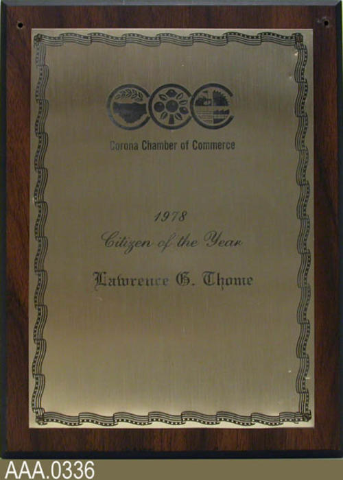 "This artifact is a plaque from the Corona Chamber of Commerce that reads:  ""1978 - Citizen of the Year - Lawrence G. Thome."